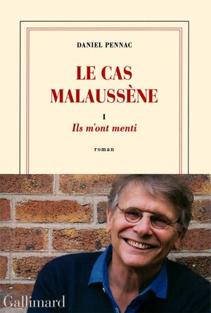 LE CAS MALAUSSÈNE, TOME I : ILS M'ONT MENTI