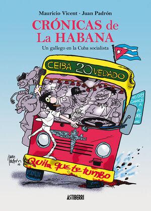 CRÓNICAS DE LA HABANA. UN GALLEGO EN LA CUBA SOCIALISTA