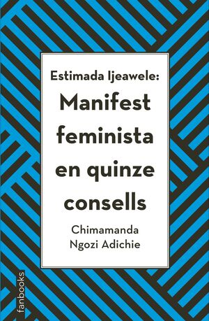ESTIMADA IJEAWELE: MANIFEST FEMINISTA EN QUINZE CONSELLS