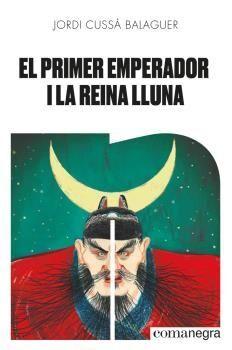 PRIMER EMPERADOR I LA REINA LLUNA, EL