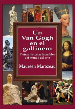 UN VAN GOGH EN EL GALLINERO