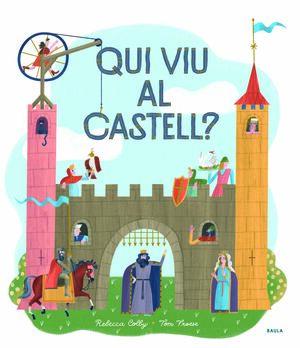 QUI VIU AL CASTELL?