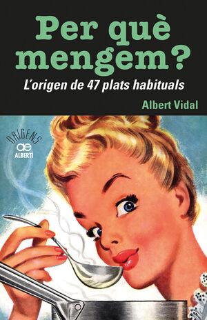 PER QUȏMENGEM? L'ORIGEN DE 47 PLATS HABITUALS