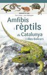 AMFIBIS I RÈPTILS DE CATALUNYA I ILLES BALEARS