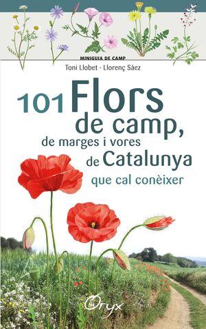 101 FLORS DE CAMP, DE MARGES I VORES DE CATALUNYA