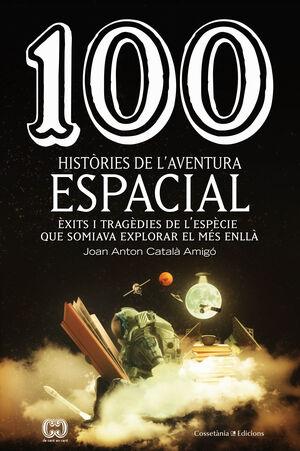 100 HISTÒRIES DE L'AVENTURA ESPACIAL