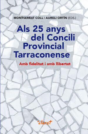 ALS 25 ANYS DEL CONCILI PROVINCIAL TARRACONENSE