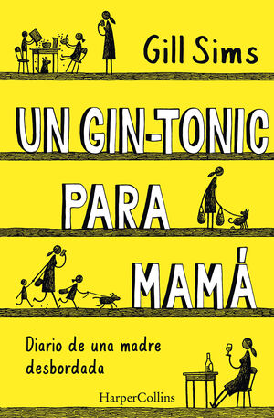 GIN-TONIC PARA MAMA UNA MADRE DESBORDADA