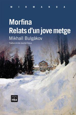 MORFINA / RELATS D'UN JOVE METGE
