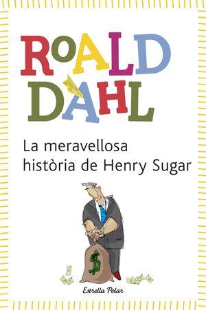 LA MERAVELLOSA HISTÒRIA DE HENRY SUGAR