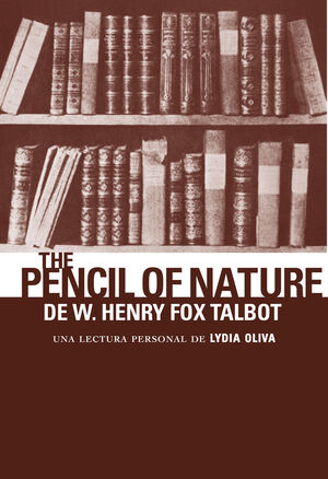 THE PENCIL OF NATURE DE W. HENRY FOX TALBOT