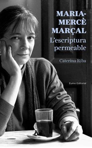 MARIA-MERCÈ MARÇAL. L'ESCRIPTURA PERMEABLE