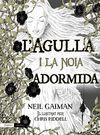 L'AGULLA I LA NOIA ADORMIDA