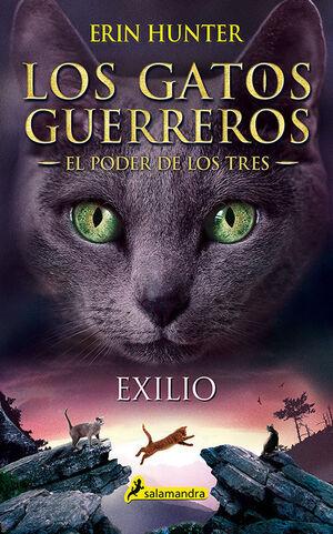 EXILIO (LOS GATOS GUERREROS  EL PODER DE LOS TRES 3)
